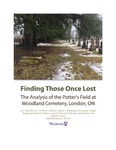 Finding Those Once Lost: The Analysis of the Potter's Field at Woodland Cemetery, London, ON