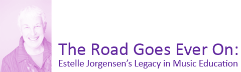 The Road Goes Ever On: Estelle Jorgensen's Legacy in Music Education