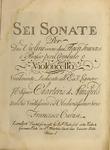 Sei sonate per due violini overo due flavti traversi e basso peril cembalo o violoncello by Francesco Carusi